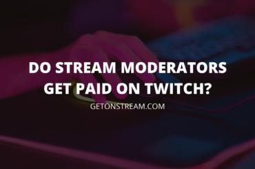 Do Twitch Moderators Get Paid