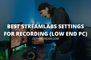 Streamlabs recording settings low end pc