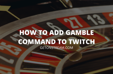 How To Add Gamble Command To Twitch