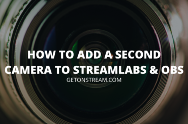 HOW TO ADD A SECOND CAMERA TO STREAMLABS